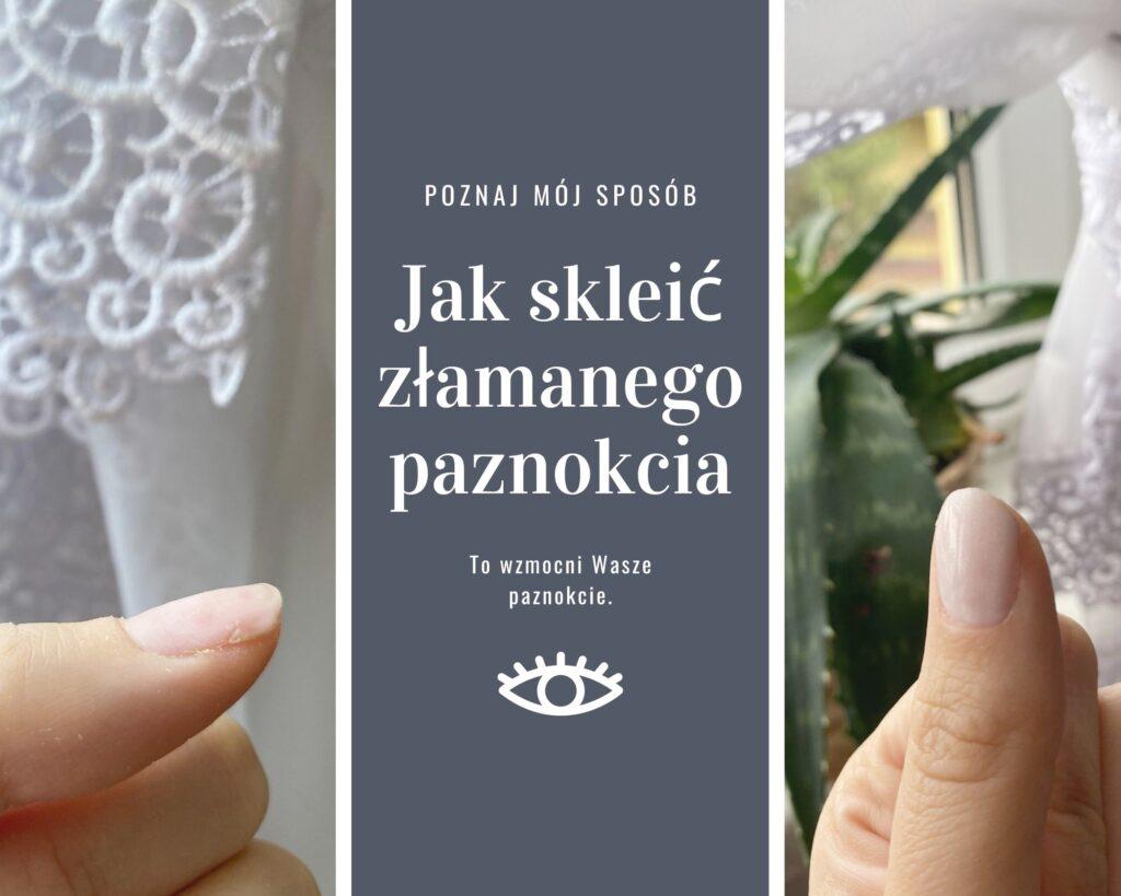 Jak skleić złamanego paznokcia